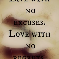 Love with no regrets.