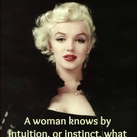 A woman knows by intuition.