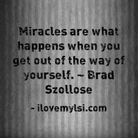 Miracles are what happens.